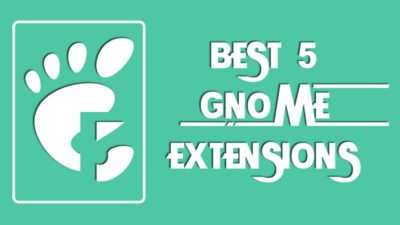 Best 5 Gnome Extensions - Linuxh2o