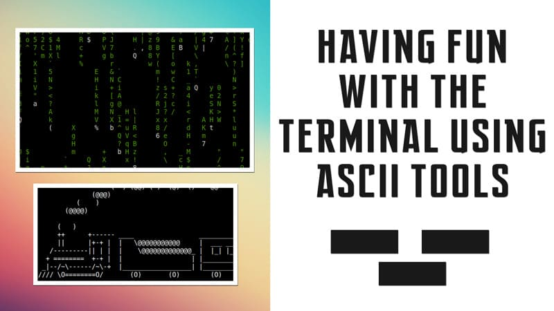 Having fun with terminal using ASCII tools