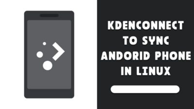 Sync android phone using Kdeconnect in Linux