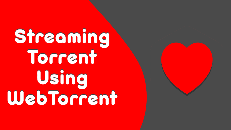 WebTorrent for streaming videos and audios from torrent directly