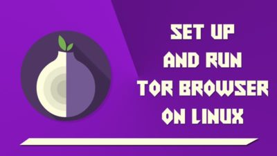 Setup and run tor browser on Linux