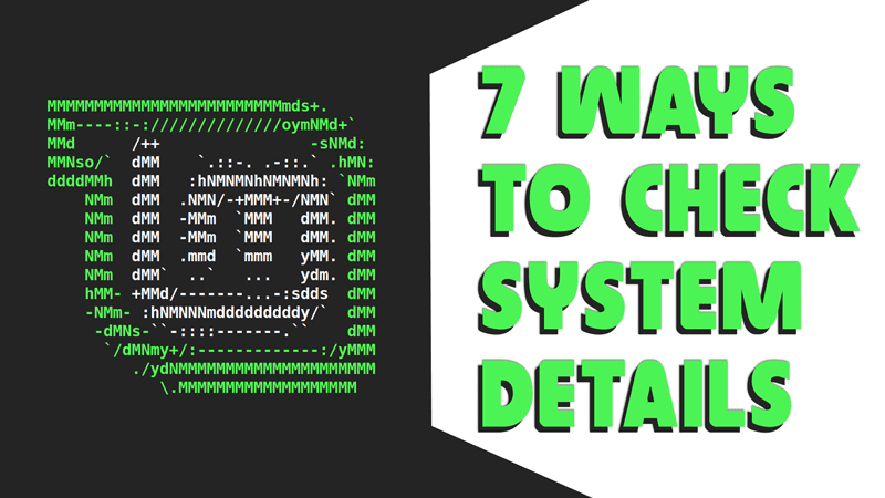 7 different ways to check system details in Linux